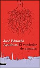El vendedor de pasados by Jose Eduardo…
