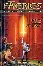 Faeries, N° 17 : Spécial Robert Jordan by…