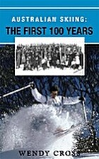 Australian Skiing: The First 100 Years by…
