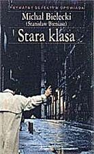 Stara klasa by Stanisław Bieniasz