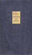 Schwarz auf Weiss by Alfred Polgar