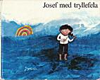 Josef med tryllefela by Jo Tenfjord