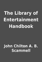 The Library of Entertainment Handbook by…