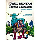 Paul Bunyan Tricks a Dragon. by Irwin…