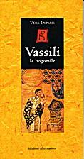 Vassili le bogomil by Véra Deparis