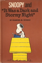 Snoopy and It was a Dark and Stormy Night…