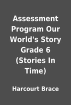 Assessment Program Our World's Story…