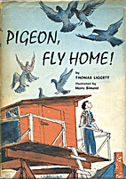 Pigeon, fly home! by Thomas Liggett