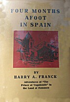 Four Months Afoot in Spain by Harry Alverson…