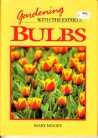 Gardening with the Experts: Bulbs by Mary…