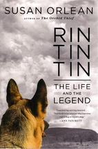 Rin Tin Tin: The Life and the Legend by…