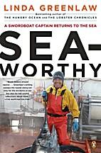 Seaworthy: A Swordboat Captain Returns to…