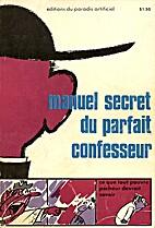 Manuel secret du parfait confesseur : ce que…