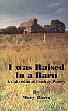 I Was Raised in a Barn by Mary Borm