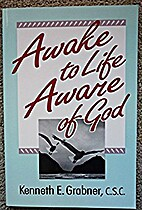 Awake to Life Aware of God by Kenneth…