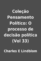 Coleção Pensamento Político: O processo…