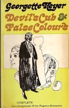 Devil's Cub and False Colours by Georgette…