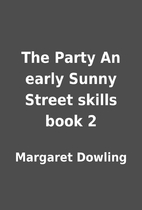 The Party An early Sunny Street skills book…