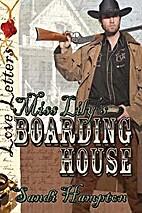 Miss Lily's Boarding House by Sandi Hampton