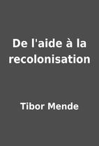De l'aide à la recolonisation by…