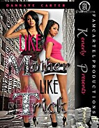 Like Mother Like Trick by Dannaye Carter