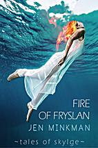Fire of Fryslan (Tales of Skylge Book 3) by…