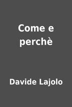 Come e perchè by Davide Lajolo