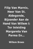 Filip Van Marnix, Heer Van St. Aldegonde,…