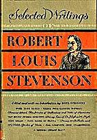 Selected writings of Robert Louis Stevenson…
