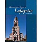 A History of the Diocese of Lafayette,…