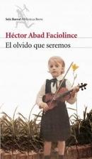 El olvido que seremos by Héctor Abad…