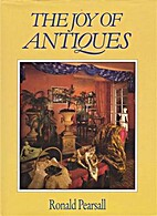 The Joy of Antiques by Ronald Pearsall