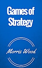 Games of Strategy by Morris Wood