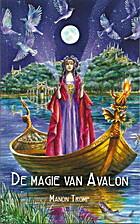De Magie van Avalon by Manon Tromp