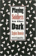Playing Soldiers in the Dark by Stephen…