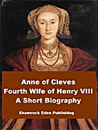 Anne of Cleves - Fourth Wife of Henry VIII…