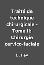 Traité de technique chirurgicale - Tome II:…