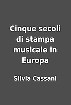 Cinque secoli di stampa musicale in Europa…