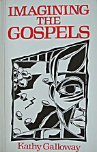 Imagining the Gospels by Kathy Galloway