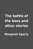 The battle of the bees and other stories by…
