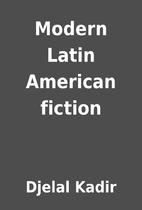 Modern Latin American fiction by Djelal…