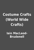 Costume Crafts (World Wide Crafts) by Iain…