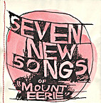 Seven New Songs of Mount Eerie EP by Mount…