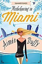 Misbehaving in Miami (Summer Flings, Book 2)…