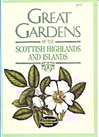 Great Gardens of the Scottish Highlands And…