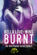 Burnt (The Wild Flames, #1) by Bella…