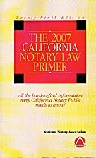 The 2007 California Notary Law Primer by…