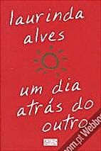 Um Dia Atrás do Outro by Laurinda Alves