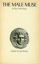 The Male Muse: A Gay Anthology by Ian Young