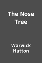 The Nose Tree by Warwick Hutton